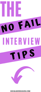 NO FAIL INTERVIEW TIPS FOR SOCIAL WORKERS