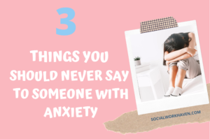 Never say these things to someone with anxiety