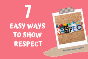7 Easy Ways to Show Respect