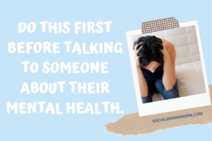 BEFORE starting a conversation about mental health