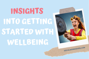 Getting started with wellbeing