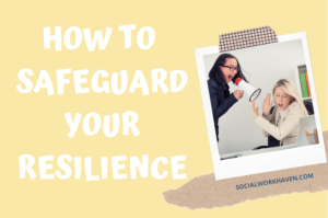 how to safeguard your resilience at work