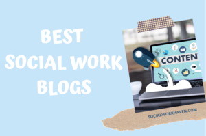 BEST SOCIAL WORK BLOGS