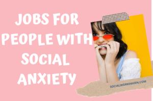 SOCIAL ANXIETY JOBS