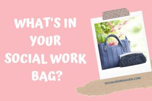 What's in your social work bag