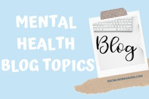 MENTAL HEALTH BLOG TOPICS