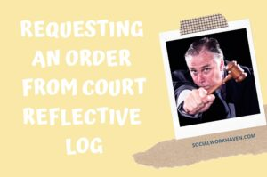 requesting an order from court reflective log