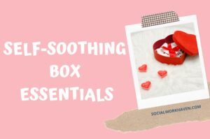 Self-soothing box essentials