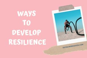 Ways To Develop Resilience