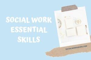 ESSENTIAL SOCIAL WORK SKILLS