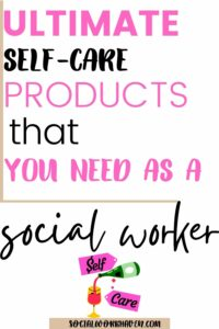 ultimate self care products for social workers