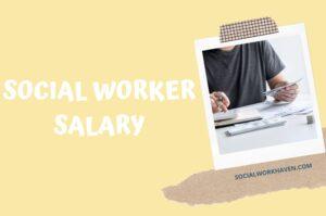 SOCIAL WORKER SALARY