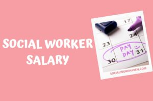 SOCIAL WORKER SALARY