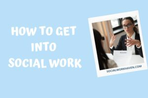 how to get into social work