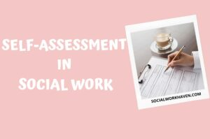 why is self assessment important in social work