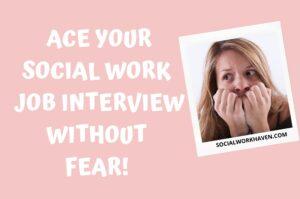 SOCIAL WORK JOB INTERVIEW