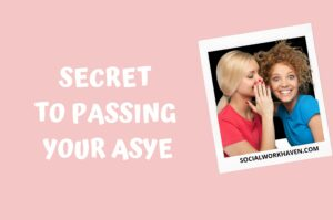 Secret to passing your ASYE